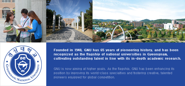 GYEONGSANG NATIONAL UNIVERSITY Introduction of University Picture.